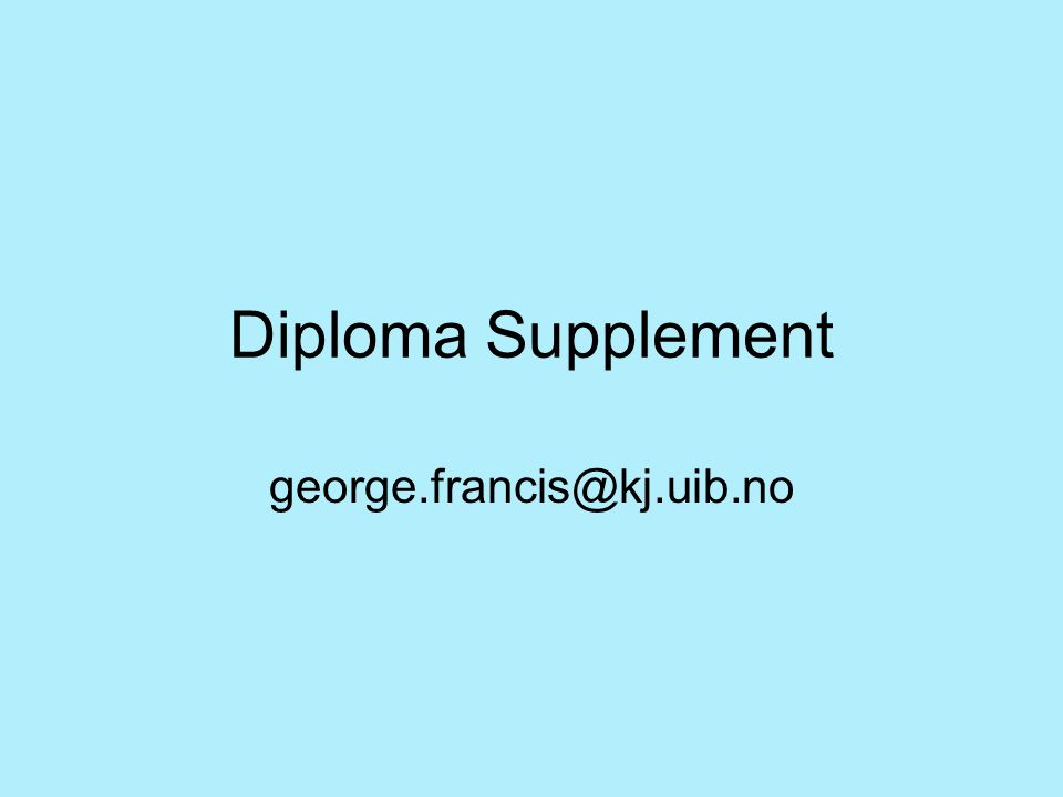Diploma Supplement george.francis@kj.uib.no