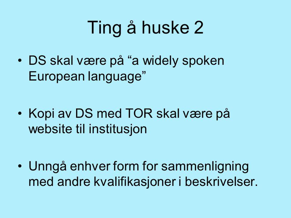"""Ting å huske 2 DS skal være på """"a widely spoken European language"""" Kopi av DS med TOR skal være på website til institusjon Unngå enhver form for samme"""