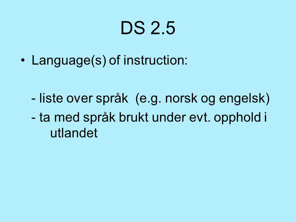 DS 3.1 Level of qualification: - bruk gjerne first, second or third cycle (short cycle kan brukes for toårige kvalifikasjoner) - unngå Professional oriented degree, Postgraduate degree, Undergraduate degree, osv.