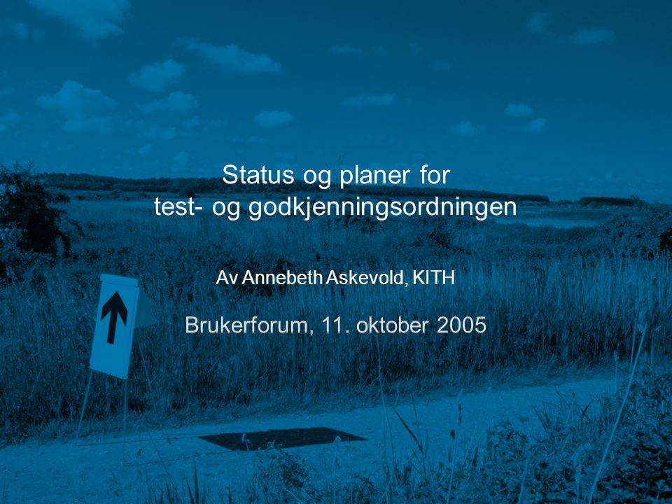 Brukerforum høst 2005 Annebeth Askevold Testserver fase 2 Mottak/sending av meldinger med ebXML MS + PKI Validering av ebXML Virtuell aktør i Norsk Helsenett Svar fra testserver i form av melding AppRec Svar på henvisning Epikrise Etc.