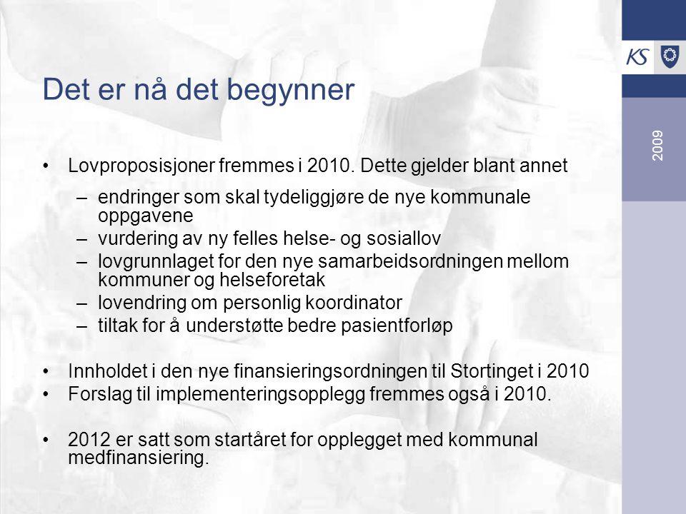 2009 Det er nå det begynner Lovproposisjoner fremmes i 2010.
