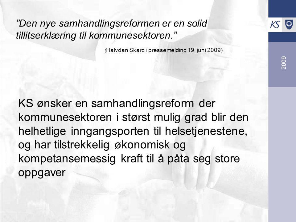 2009 Den nye samhandlingsreformen er en solid tillitserklæring til kommunesektoren. ( Halvdan Skard i pressemelding 19.