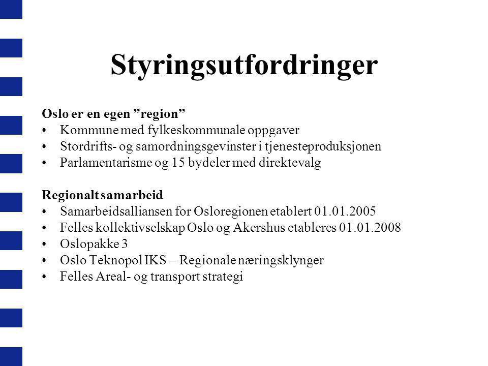 """Styringsutfordringer Oslo er en egen """"region"""" Kommune med fylkeskommunale oppgaver Stordrifts- og samordningsgevinster i tjenesteproduksjonen Parlamen"""