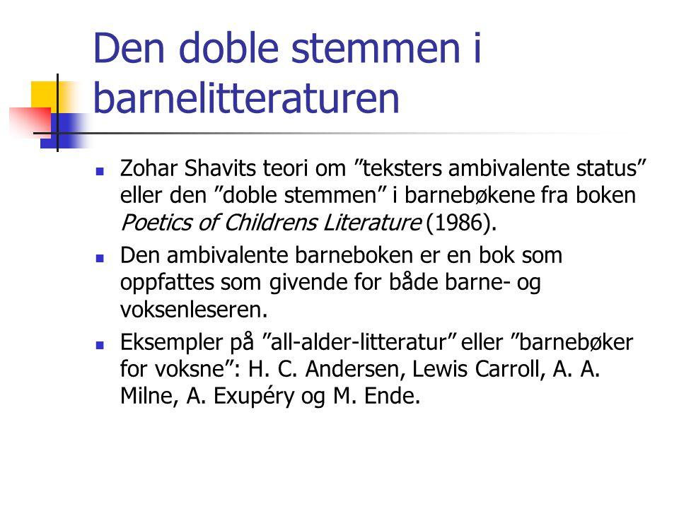 """Den doble stemmen i barnelitteraturen Zohar Shavits teori om """"teksters ambivalente status"""" eller den """"doble stemmen"""" i barnebøkene fra boken Poetics o"""