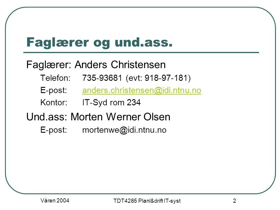 TDT4285 Planl&drift IT-syst 2 Faglærer og und.ass. Faglærer: Anders Christensen Telefon: 735-93681 (evt: 918-97-181) E-post: anders.christensen@idi.nt
