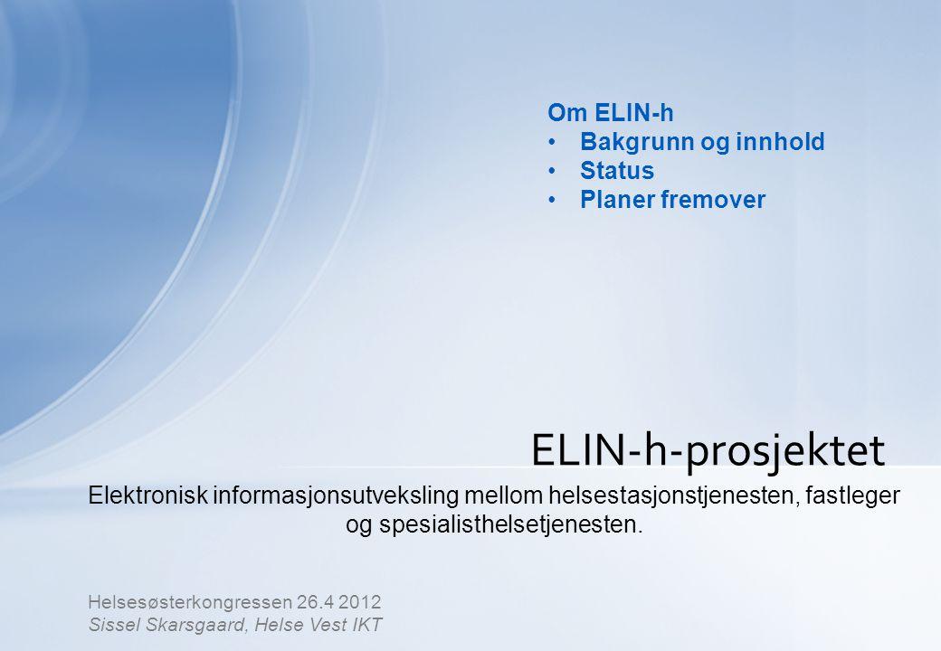 ELIN-h-prosjektet Elektronisk informasjonsutveksling mellom helsestasjonstjenesten, fastleger og spesialisthelsetjenesten.