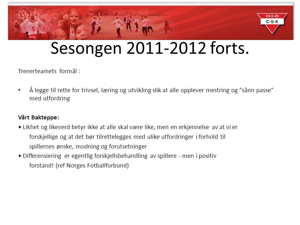 Sesongen 2011-2012 forts.