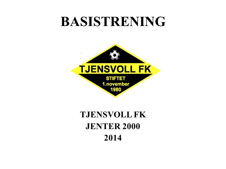 BASISTRENING TJENSVOLL FK JENTER 2000 2014