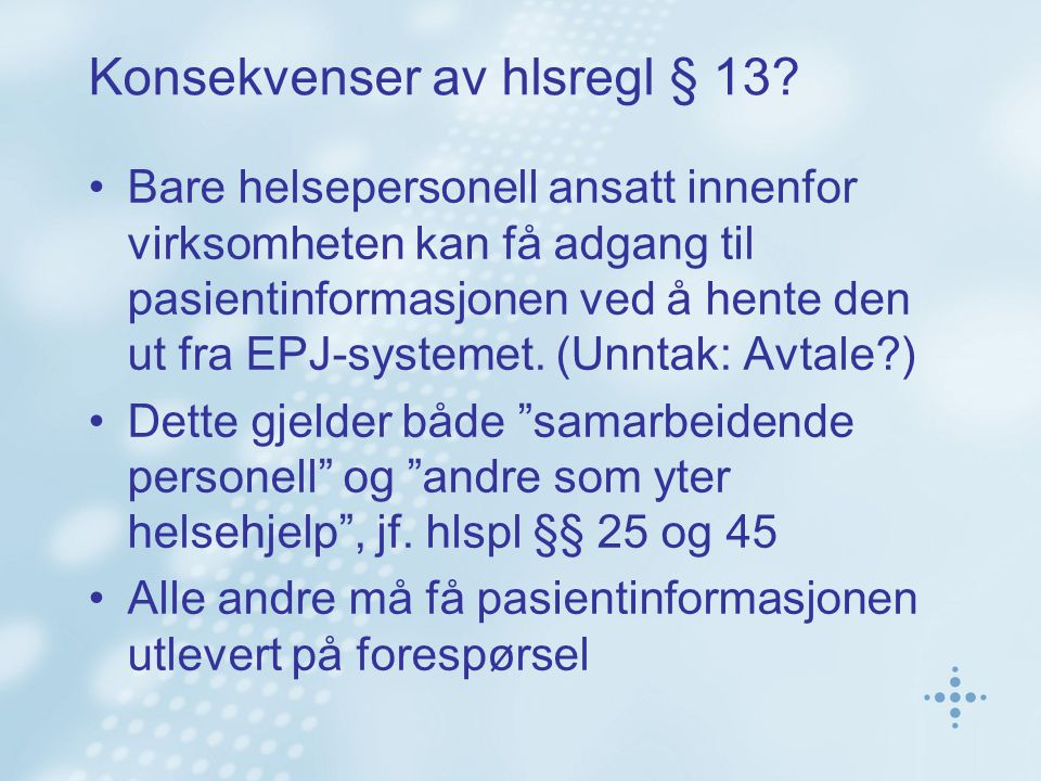Konsekvenser av hlsregl § 13.