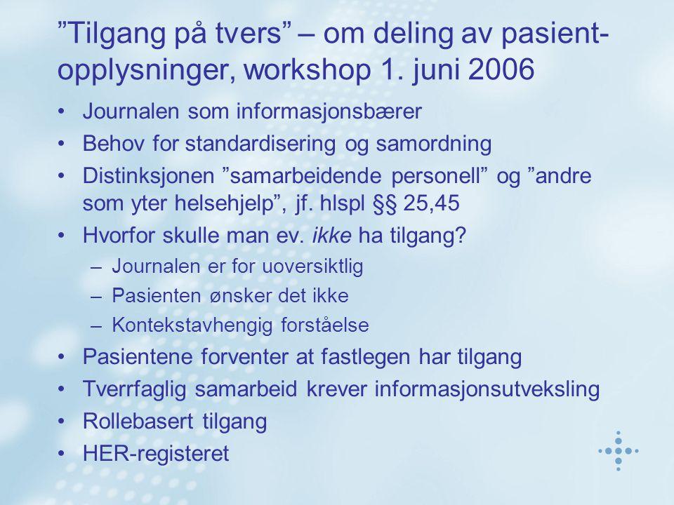 Tilgang på tvers – om deling av pasient- opplysninger, workshop 1.