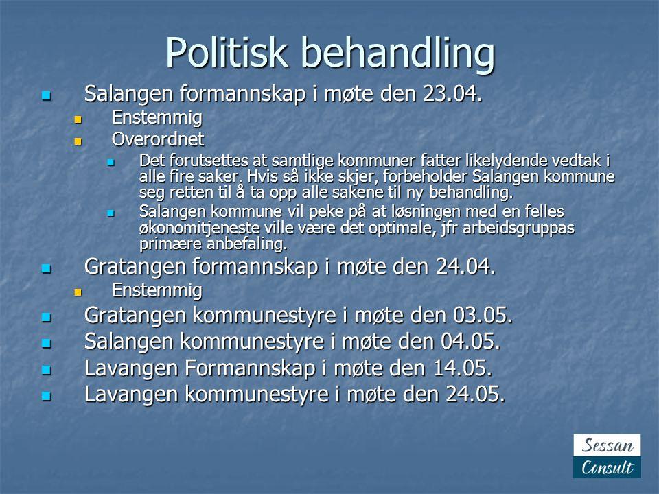 Politisk behandling Salangen formannskap i møte den 23.04. Salangen formannskap i møte den 23.04. Enstemmig Enstemmig Overordnet Overordnet Det foruts