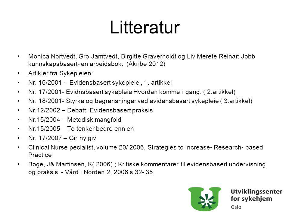 Litteratur Monica Nortvedt, Gro Jamtvedt, Birgitte Graverholdt og Liv Merete Reinar: Jobb kunnskapsbasert- en arbeidsbok. (Akribe 2012) Artikler fra S