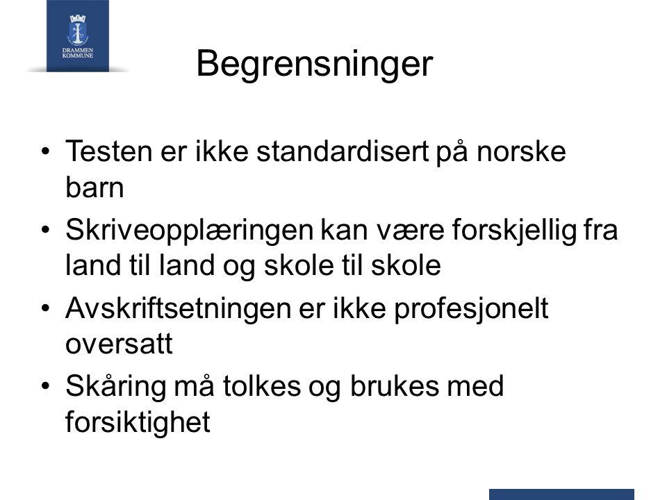 Begrensninger Testen er ikke standardisert på norske barn Skriveopplæringen kan være forskjellig fra land til land og skole til skole Avskriftsetninge
