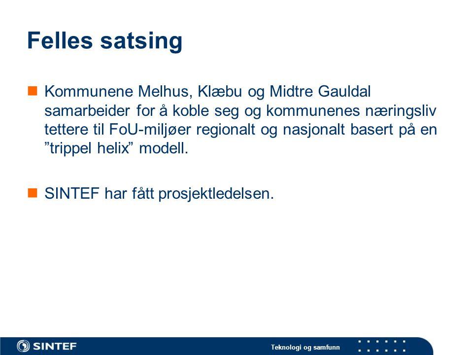 Felles satsing Kommunene Melhus, Klæbu og Midtre Gauldal samarbeider for å koble seg og kommunenes næringsliv tettere til FoU-miljøer regionalt og nasjonalt basert på en trippel helix modell.