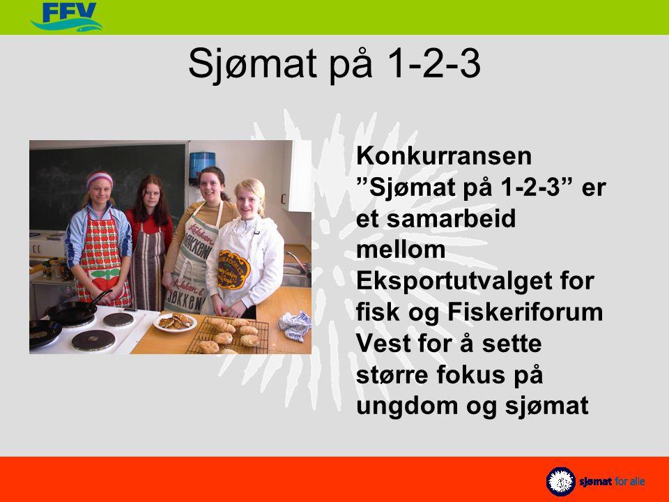 Sjømat på 1-2-3 Konkurransen Sjømat på 1-2-3 er et samarbeid mellom Eksportutvalget for fisk og Fiskeriforum Vest for å sette større fokus på ungdom og sjømat