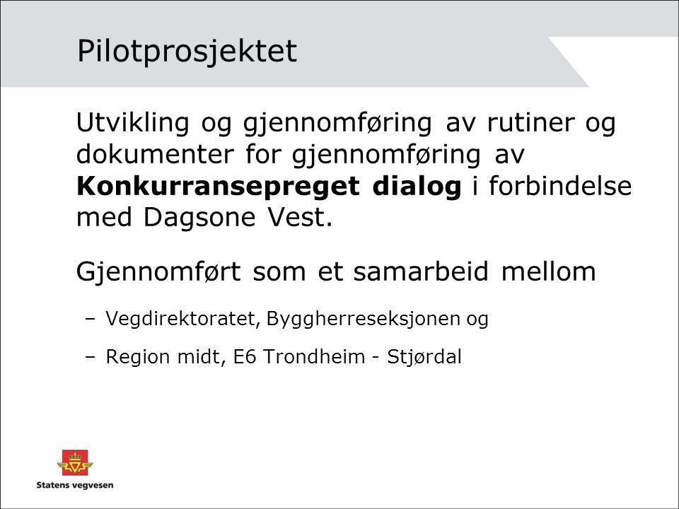 Pilotprosjektet Utvikling og gjennomføring av rutiner og dokumenter for gjennomføring av Konkurransepreget dialog i forbindelse med Dagsone Vest. Gjen