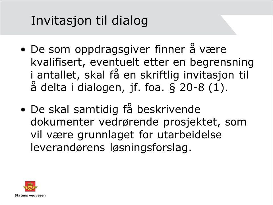 Invitasjon til dialog De som oppdragsgiver finner å være kvalifisert, eventuelt etter en begrensning i antallet, skal få en skriftlig invitasjon til å
