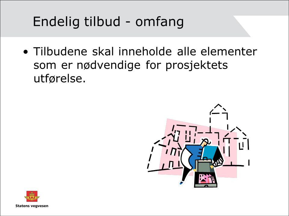 Endelig tilbud - omfang Tilbudene skal inneholde alle elementer som er nødvendige for prosjektets utførelse.