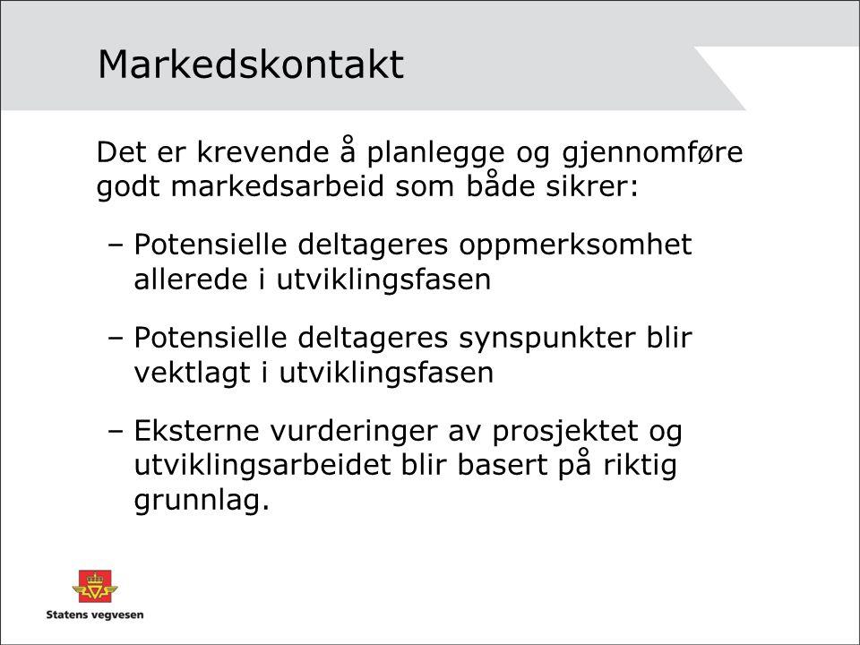 Markedskontakt Det er krevende å planlegge og gjennomføre godt markedsarbeid som både sikrer: –Potensielle deltageres oppmerksomhet allerede i utvikli