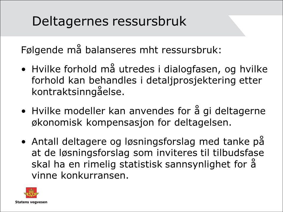Deltagernes ressursbruk Følgende må balanseres mht ressursbruk: Hvilke forhold må utredes i dialogfasen, og hvilke forhold kan behandles i detaljprosj