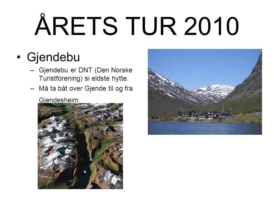 ÅRETS TUR 2010 Gjendebu –Gjendebu er DNT (Den Norske Turistforening) si eldste hytte.