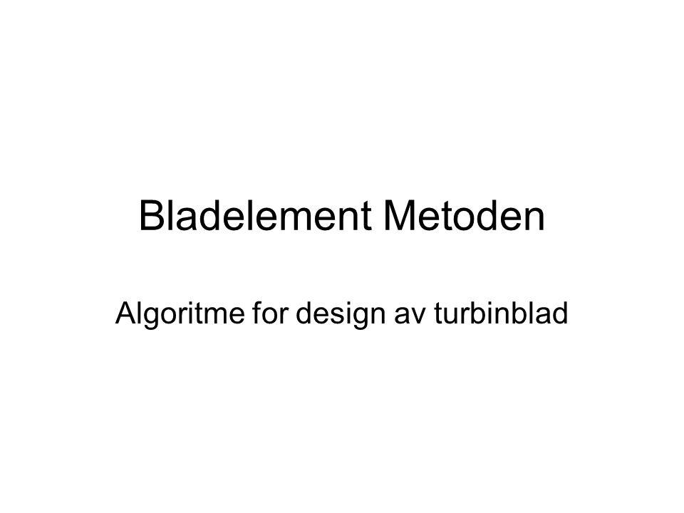 Bladelement Metoden Algoritme for design av turbinblad