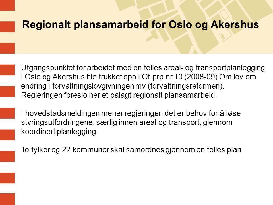 Utgangspunktet for arbeidet med en felles areal- og transportplanlegging i Oslo og Akershus ble trukket opp i Ot.prp.nr 10 (2008-09) Om lov om endring i forvaltningslovgivningen mv (forvaltningsreformen).