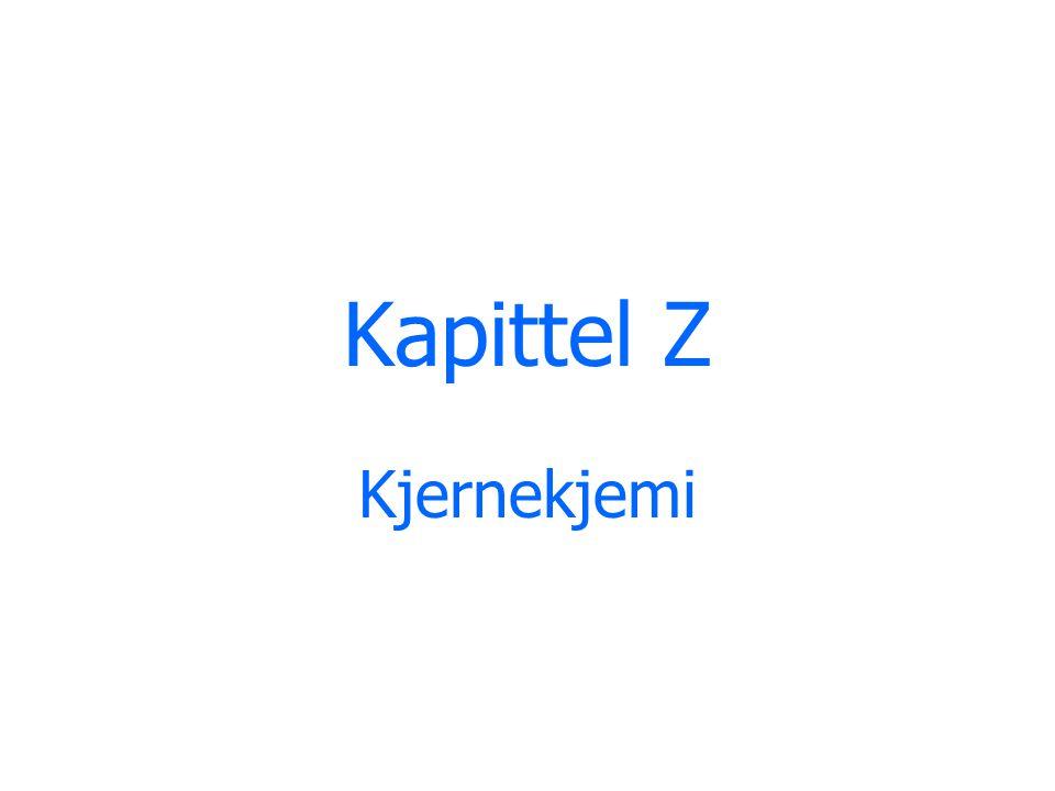 Kapittel Z Kjernekjemi