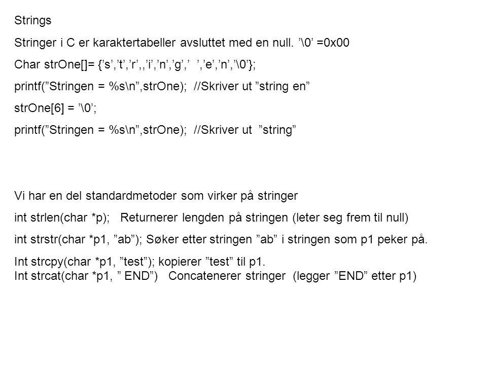 Strings Stringer i C er karaktertabeller avsluttet med en null.