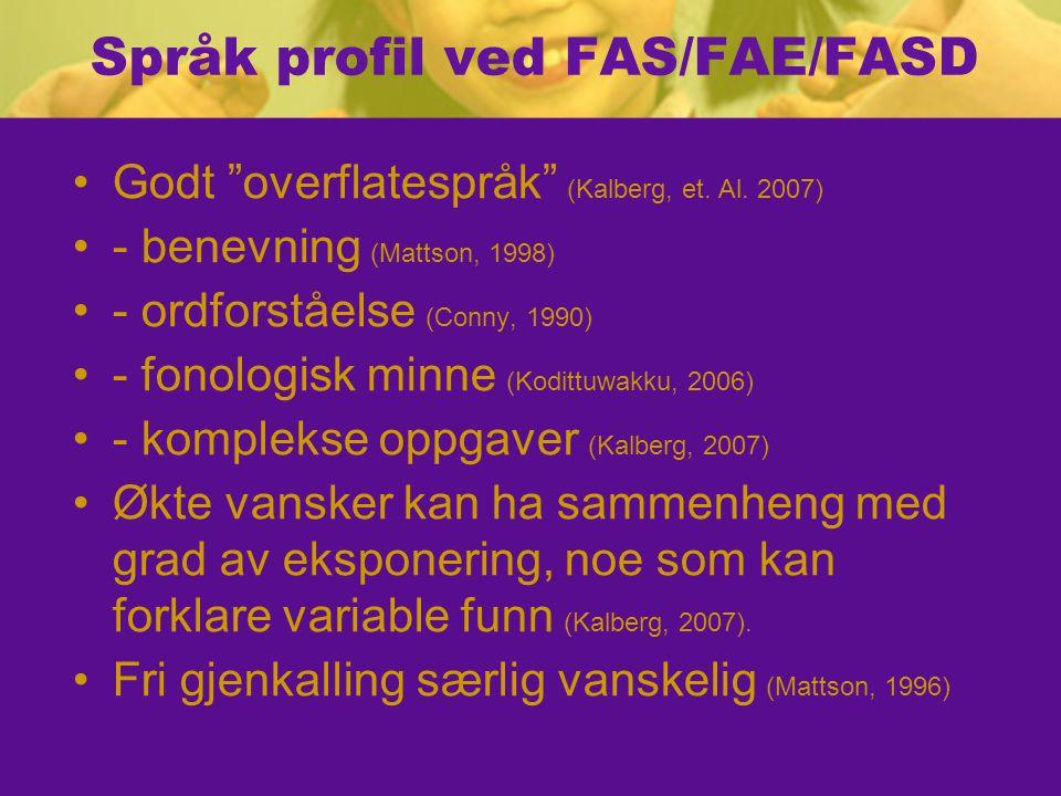 Språk profil ved FAS/FAE/FASD Godt overflatespråk (Kalberg, et.