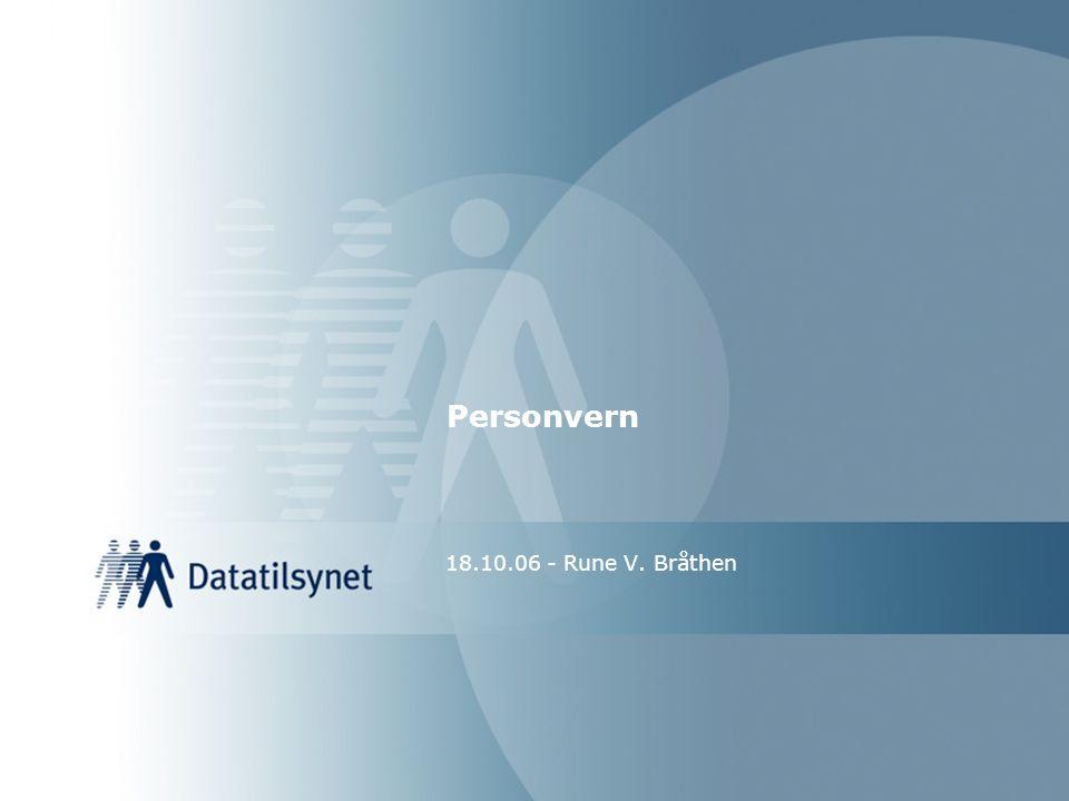 Personopplysning -Opplysninger og vurderinger knyttet til en identifiserbar person - Navn, bilde, fødselsnummer, adresse, telefonnummer, dårlig betaler -Utenfor : - anonymisert - Forskjell fra avidentifisert - juridiske personer