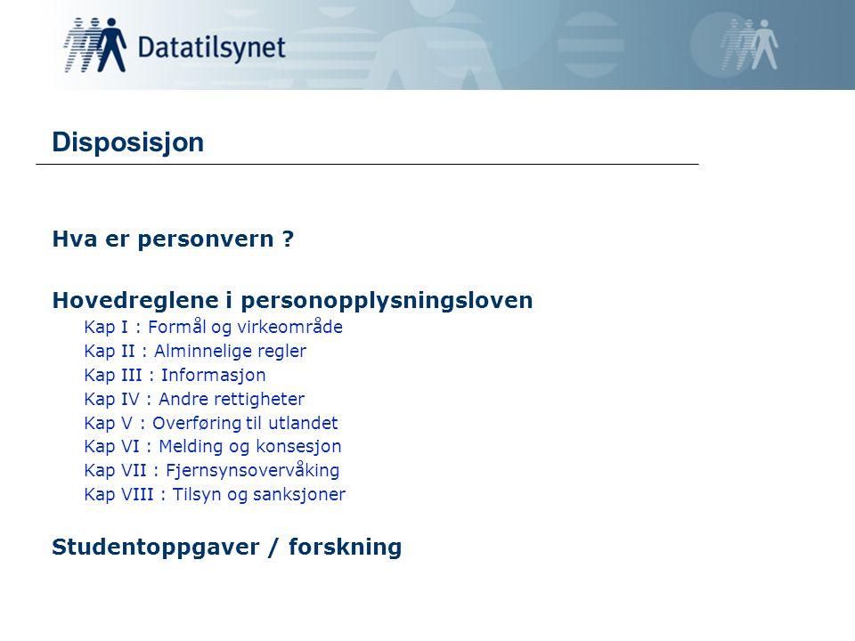 Behandling Enhver bruk av personopplysninger - Innsamling - Registrering - Sammenstilling - Lagring - Utlevering - Kombinasjon av disse