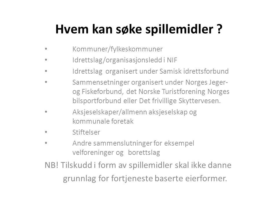 Hvem kan søke spillemidler ? Kommuner/fylkeskommuner Idrettslag/organisasjonsledd i NIF Idrettslag organisert under Samisk idrettsforbund Sammensetnin