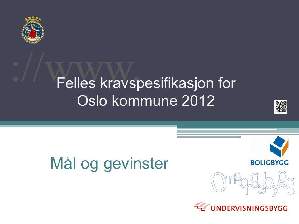 ://www. Felles kravspesifikasjon for Oslo kommune 2012 Mål og gevinster