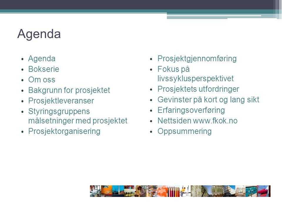Agenda Bokserie Om oss Bakgrunn for prosjektet Prosjektleveranser Styringsgruppens målsetninger med prosjektet Prosjektorganisering Prosjektgjennomfør