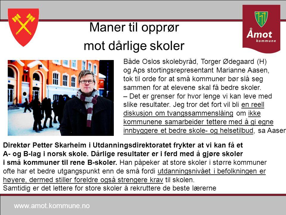 www.amot.kommune.no Maner til opprør mot dårlige skoler Direktør Petter Skarheim i Utdanningsdirektoratet frykter at vi kan få et A- og B-lag i norsk skole.