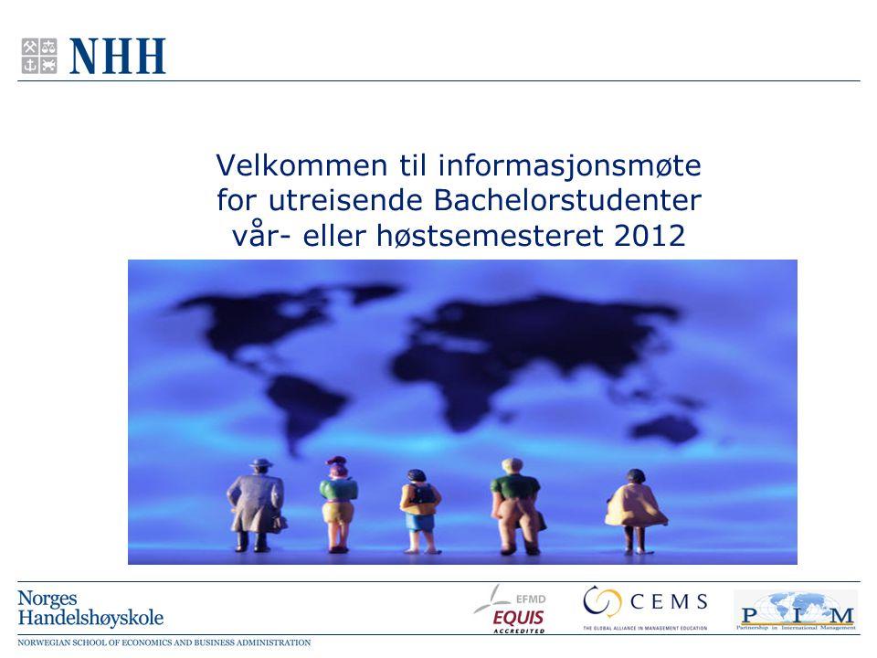 Velkommen til informasjonsmøte for utreisende Bachelorstudenter vår- eller høstsemesteret 2012
