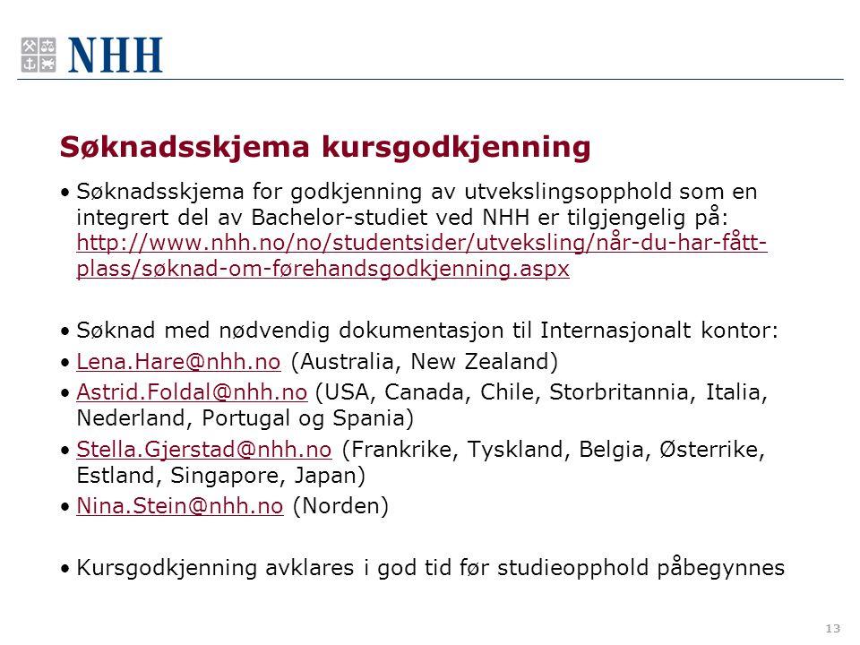 13 Søknadsskjema kursgodkjenning Søknadsskjema for godkjenning av utvekslingsopphold som en integrert del av Bachelor-studiet ved NHH er tilgjengelig