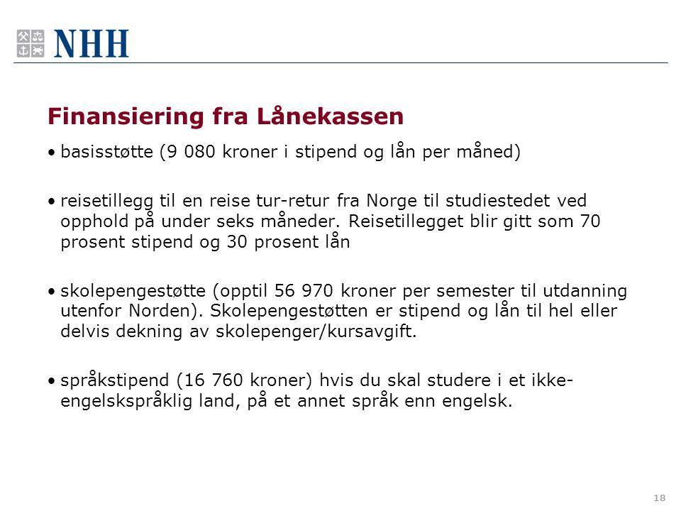 18 Finansiering fra Lånekassen basisstøtte (9 080 kroner i stipend og lån per måned) reisetillegg til en reise tur-retur fra Norge til studiestedet ve