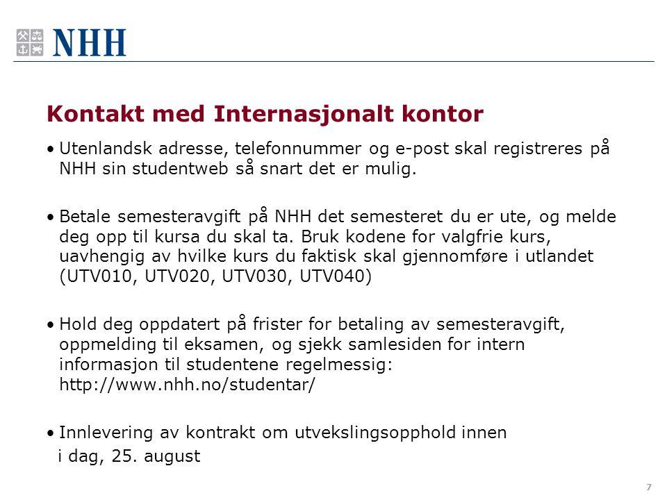 7 Kontakt med Internasjonalt kontor Utenlandsk adresse, telefonnummer og e-post skal registreres på NHH sin studentweb så snart det er mulig. Betale s