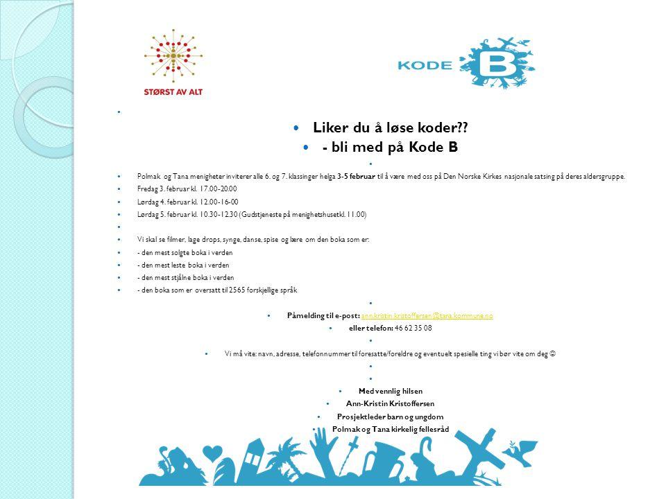 Liker du å løse koder?? - bli med på Kode B Polmak og Tana menigheter inviterer alle 6. og 7. klassinger helga 3-5 februar til å være med oss på Den N