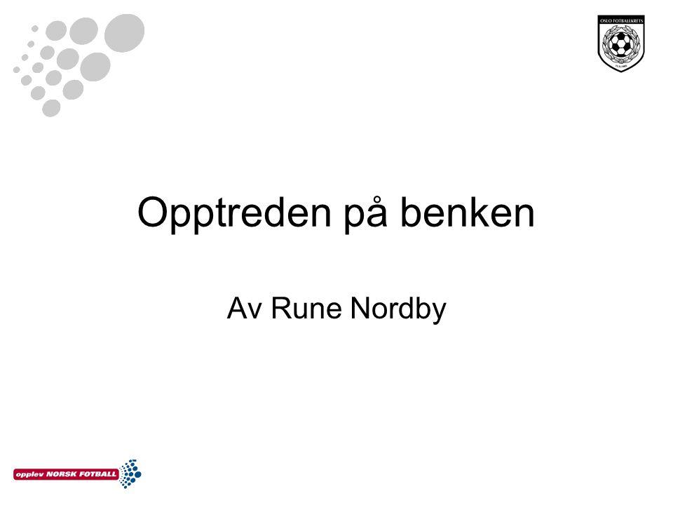 Opptreden på benken Av Rune Nordby