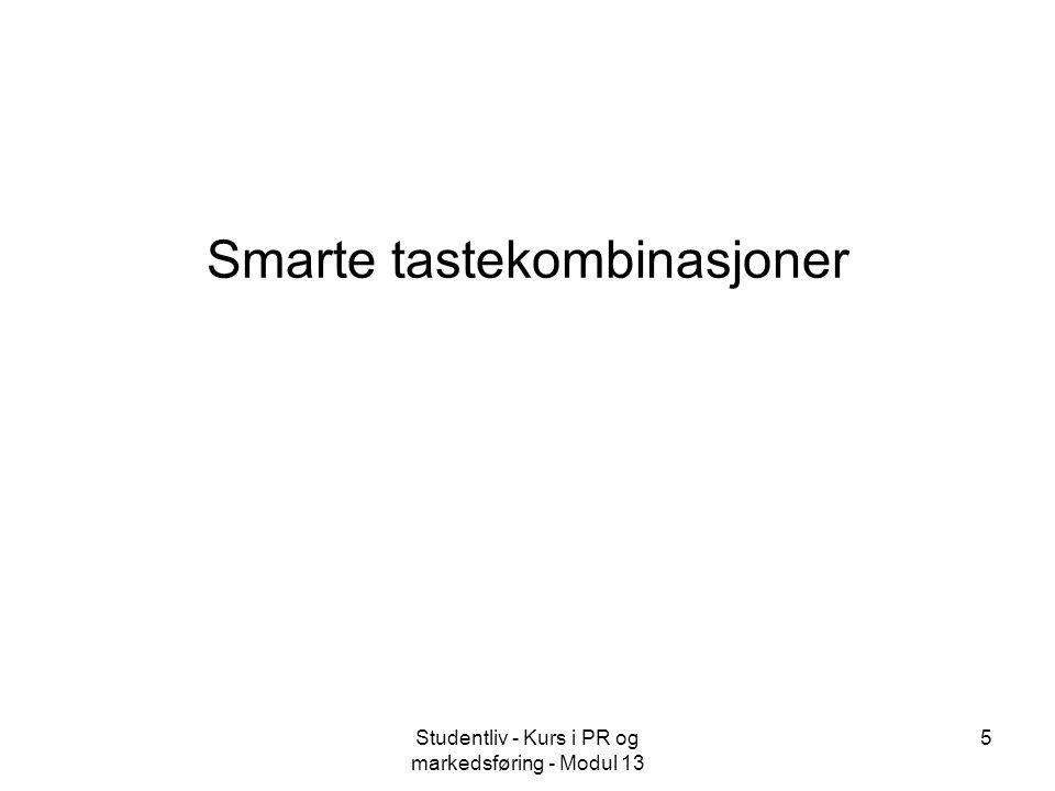Studentliv - Kurs i PR og markedsføring - Modul 13 5 Smarte tastekombinasjoner