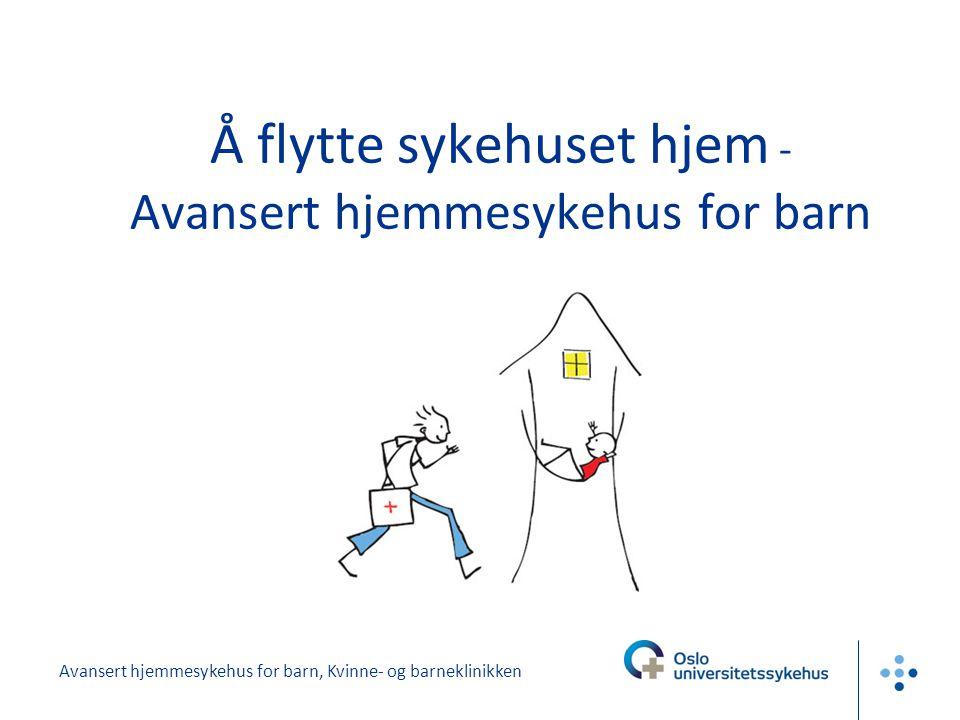 Avansert hjemmesykehus for barn, Kvinne- og barneklinikken Å flytte sykehuset hjem - Avansert hjemmesykehus for barn