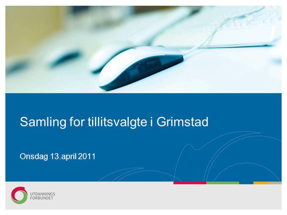Samling for tillitsvalgte i Grimstad Onsdag 13.april 2011