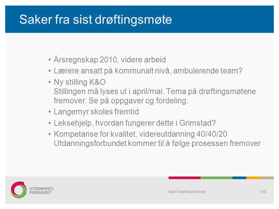 Saker fra sist drøftingsmøte Årsregnskap 2010, videre arbeid Lærere ansatt på kommunalt nivå, ambulerende team.
