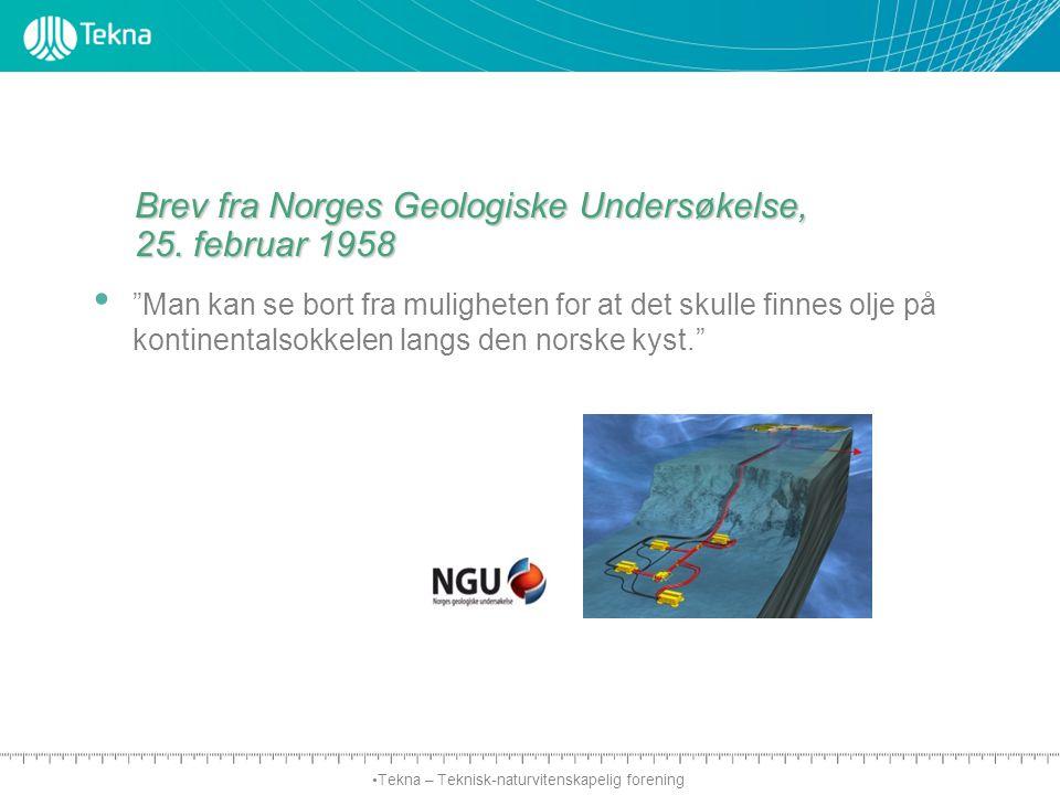 """Tekna – Teknisk-naturvitenskapelig forening Brev fra Norges Geologiske Undersøkelse, 25. februar 1958 """"Man kan se bort fra muligheten for at det skull"""