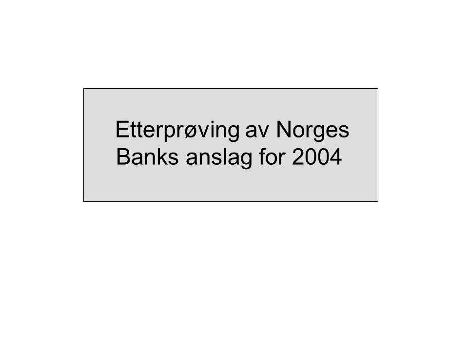 Etterprøving av Norges Banks anslag for 2004
