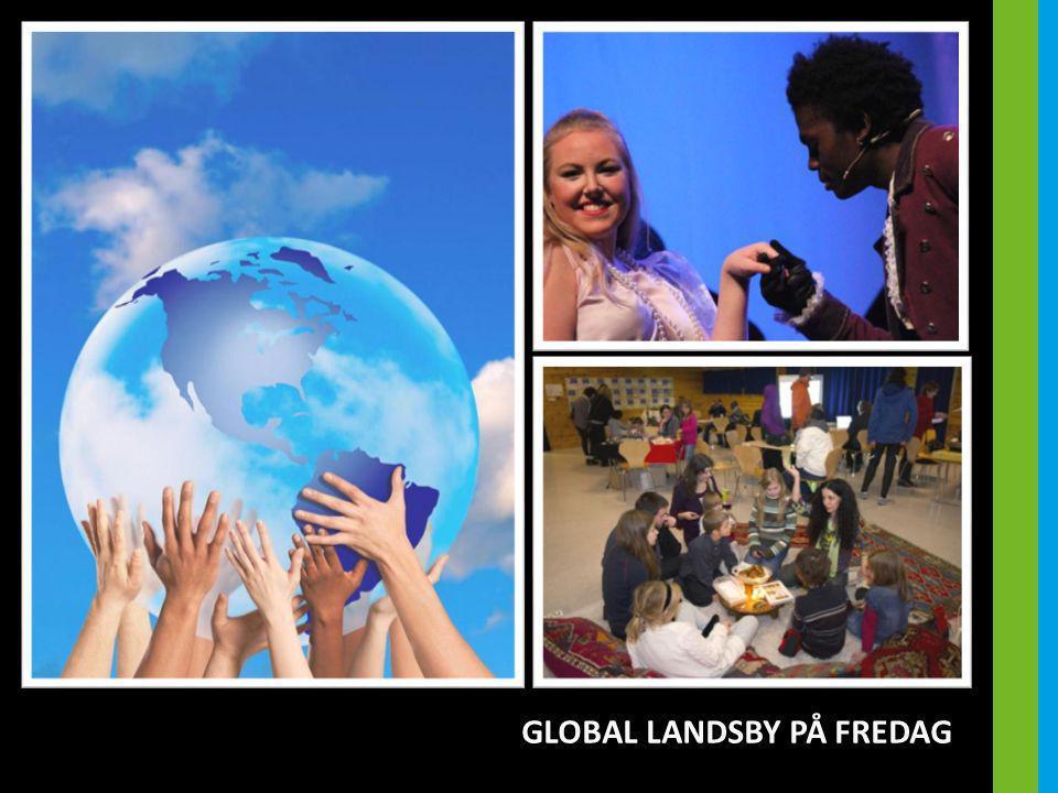 GLOBAL LANDSBY PÅ FREDAG