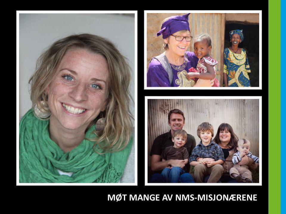 MØT MANGE AV NMS-MISJONÆRENE